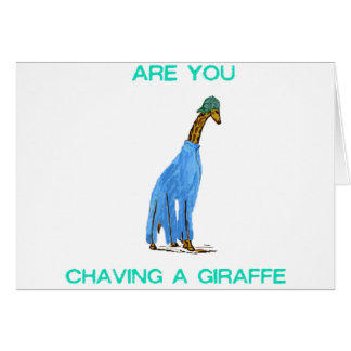 Are You Chaving a Giraffe.png Card