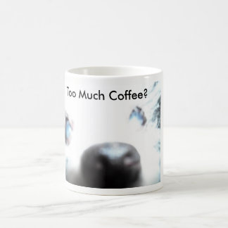 Are you drinking too much coffee? coffee mug