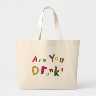 Are You Drunk? Jumbo Tote Bag