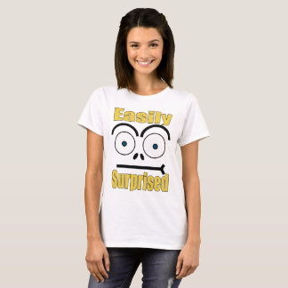 Are You Easily Surprised? T-Shirt