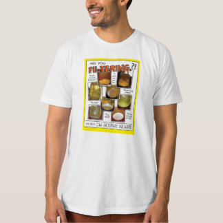 Are You Filtering?! Organic Tee! T-Shirt