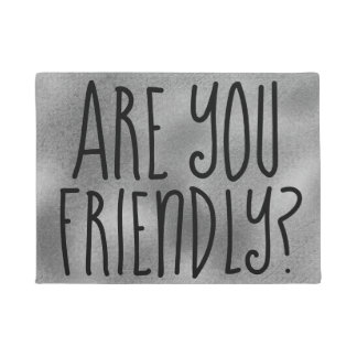 ARE YOU FRIENDLY Gray and Black Fun Doormat