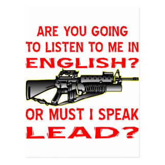 Are You Going To Listen To Me In English Or Postcard