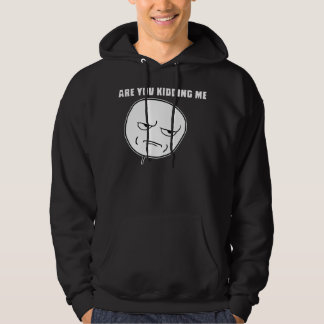 Are You Kidding Me Rage Face Meme Hoodie