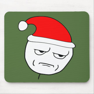 are you kidding me xmas meme mouse pads