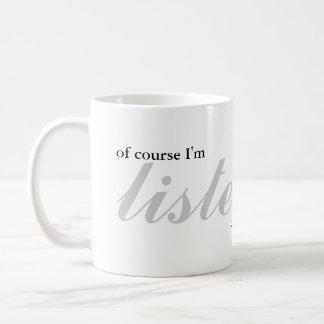 Are you listening? mug