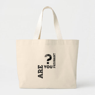 Are You Pregnant? Canvas Bags