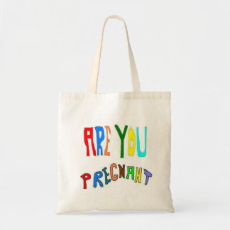 Are You Pregnant Budget Tote Bag