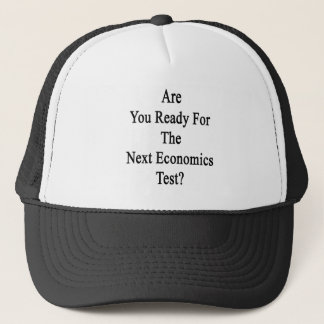 Are You Ready For The Next Economics Test Trucker Hat