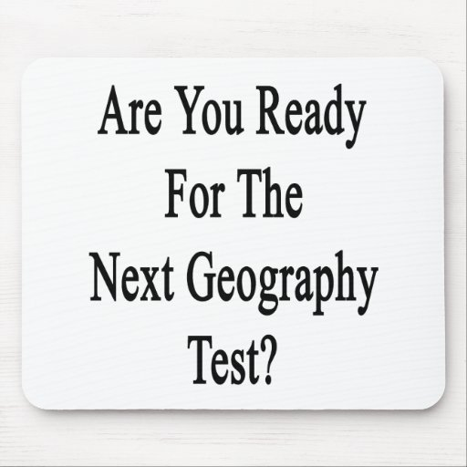 Are You Ready For The Next Geography Test Mouse Pads