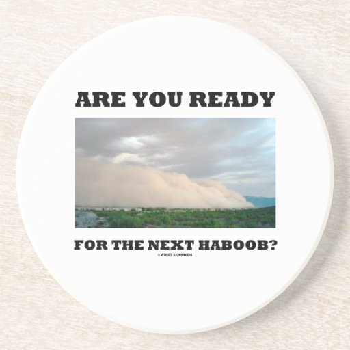 Are You Ready For The Next Haboob? (Dust Storm) Coasters