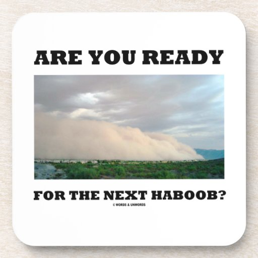 Are You Ready For The Next Haboob? (Dust Storm) Beverage Coasters