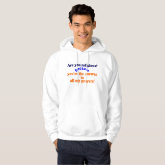 😁✔Are you religious? Because..Funny Pickup line Hoodie