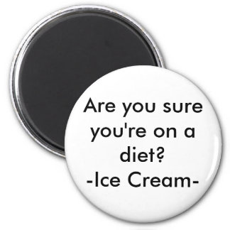 Are you sure you're on a diet?-Ice Cream- 6 Cm Round Magnet