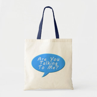 Are you talking to me tote bags