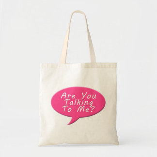 Are you talking to me canvas bags