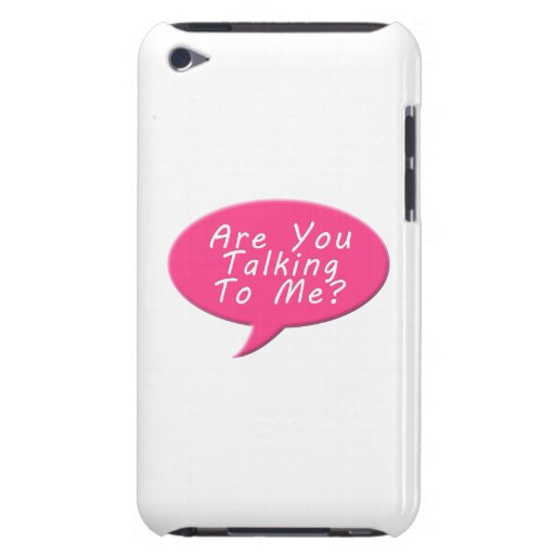 Are you talking to me iPod touch case
