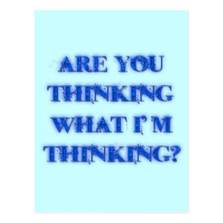 Are You Thinking What I'm Thinking? blu Postcard