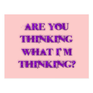 Are You Thinking What I'm Thinking Postcard