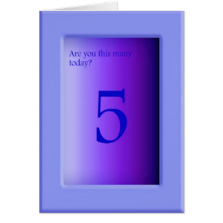 Are you this many today? greeting card