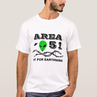 Area 51 Not For Earthians funny customizable T-Shirt