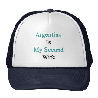 Argentina Is My Second Wife Trucker Hat