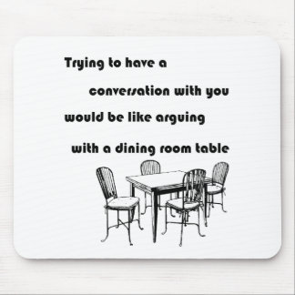 Arguing with a Dining Room Table Mouse Pad
