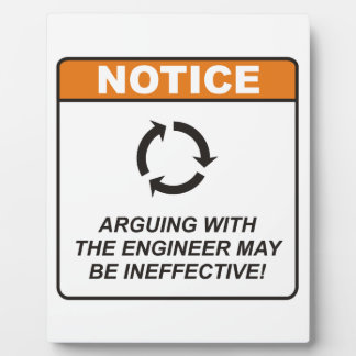 Arguing with the Engineer may be ineffective! Photo Plaque