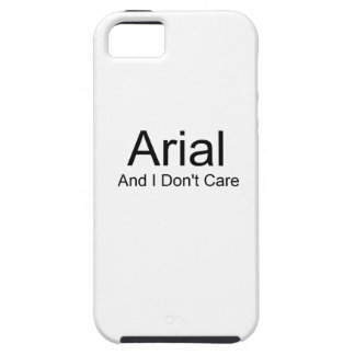 Arial And I Don't Care iPhone 5/5S Case