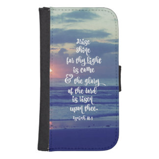 Arise, Shine Bible Verse Samsung S4 Wallet Case
