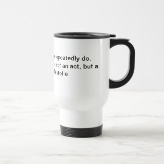 Aristotle about excellence travel mug