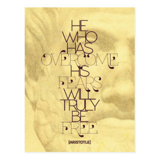 Aristotle 'He who has overcome his fears...' Quote Postcard