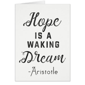 Aristotle 'Hope is a waking dream' card
