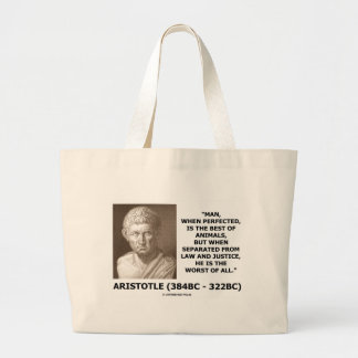 Aristotle Man Perfected Best Animals Law Justice Jumbo Tote Bag