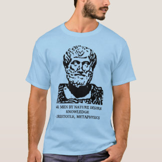 Aristotle Metaphysics Quote T-Shirt