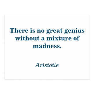 Aristotle quote - There is no great genius Postcard
