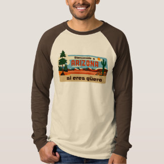 Arizona Bienvenido a Arizona si eres güero T-Shirt