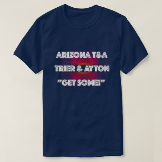 Arizona T&A Trier & Ayton Get Some T-Shirt