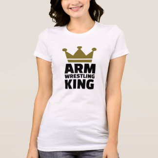 Arm wrestling king shirts