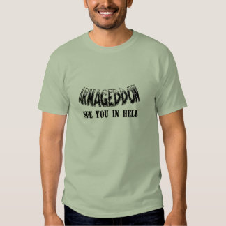 """""""Armageddon See You In Hell"""" T-Shirt. T-shirts"""