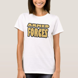 Armed Forces; Bold Gold Words any-style T-Shirts