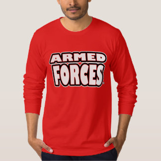 Armed Forces; Bold White Words any-style T-Shirts