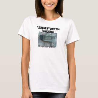 """""""ARMS"""" are for hugging! (EOD) T-Shirt"""