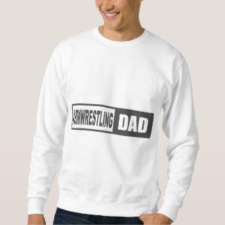 Armwrestling Dad Pullover Sweatshirts