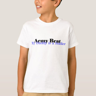 Army Brat(Blue) My Daddy... T-Shirt