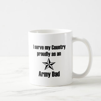 Army Dad Serving Proudly Coffee Mug