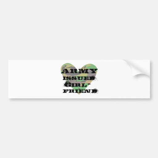 Army Issued Girlfriend Bumper Stickers