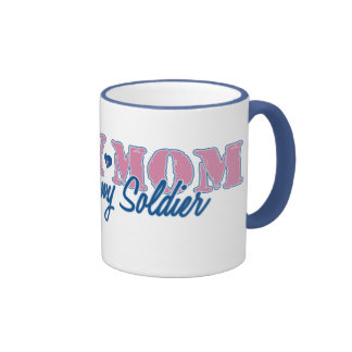 Army Mom Proud of my Soldier Mugs
