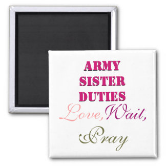 ARMY SISTER DUTIES MAGNET