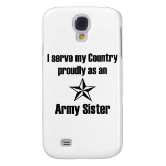 Army Sister Serve Proudly Samsung Galaxy S4 Case